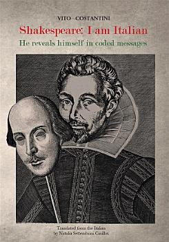 Shakespeare  I am Italian  He reveals himself in coded messages PDF