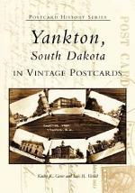Yankton, South Dakota in Vintage Postcards