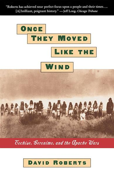 Download ONCE THEY MOVED LIKE THE WIND  COCHISE  GERONIMO  Book