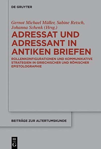 Adressat und Adressant in antiken Briefen PDF