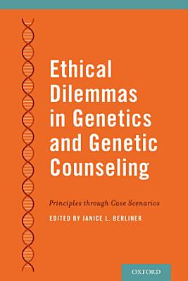 Ethical Dilemmas in Genetics and Genetic Counseling PDF
