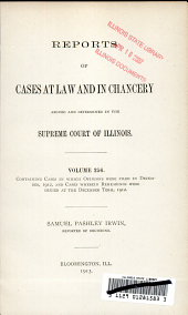 Reports of Cases at Law and in Chancery Argued and Determined in the Supreme Court of Illinois: Volume 256