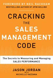 Cracking the Sales Management Code  The Secrets to Measuring and Managing Sales Performance PDF