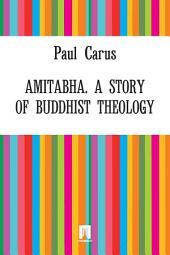 Amitabha. A Story of Buddhist Theology