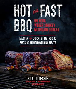 Hot and Fast BBQ on Your Weber Smokey Mountain Book