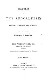 Lectures on the Apocalypse; critical expository and practical ... being the Hulsean Lectures for 1848