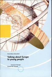 Talking about Europe to Young People: European and Intercultural Workshops Towards a Better Approach to Europe and Its Citizens, Volume 14