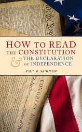 How to Read the Constitution & The Declaration of Independence