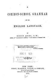 A Common-school Grammar of the English Language