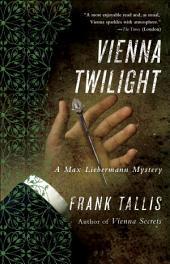 Vienna Twilight: A Max Liebermann Mystery
