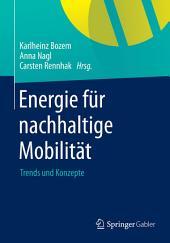 Energie für nachhaltige Mobilität: Trends und Konzepte