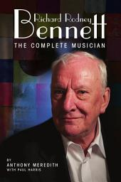 Richard Rodney Bennett: The Complete Musician