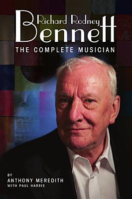 Richard Rodney Bennett  The Complete Musician