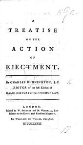 "A Treatise on the Action of Ejectment. [Founded on a treatise of Chief Baron Gilbert's ""On the Law and Practice of Ejectments.""]"