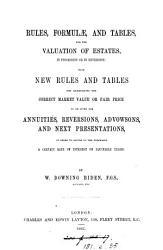 Rules  formul    and tables  for the valuation of estates  in possession or in reversion PDF