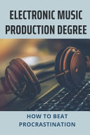 Electronic Music Production Degree