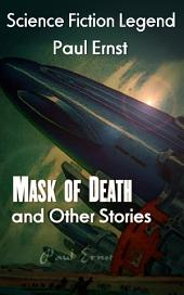 Mask of Death and Other Stories: Science Fiction Lengend