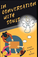 In Conversation with Souls: No Hypothesis, No Theories Only Facts as Told Directly by Souls