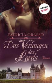Das Verlangen des Lords: Roman