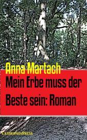 Mein Erbe muss der Beste sein: Roman: Cassiopeiapress Bergroman