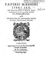P. Massoni libri sex, de Episcopis Urbis, qui Romanam Ecclesiam rexerunt, rebusque gestis eorum. MS. notes