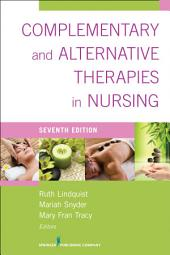 Complementary & Alternative Therapies in Nursing: Seventh Edition, Edition 7