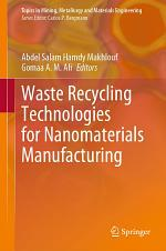 Waste Recycling Technologies for Nanomaterials Manufacturing