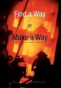 Find a Way Or Make a Way Book