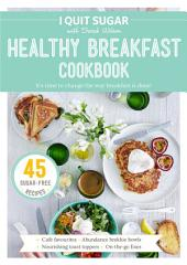 I Quit Sugar Healthy Breakfast Cookbook