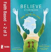 Believe Storybook, Vol. 2: Think, Act, Be Like Jesus