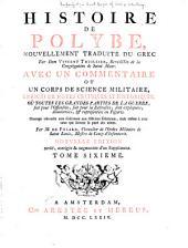 Histoire de Polybe: avec un commentaire ou un corps de science militaire, enrichi de notes critiques et historiques, où toutes les grandes parties de las guerre, soit pour l'offensive, soit pour la défensive, sont expliquées, démontrées. & représentées en figures, Volume6