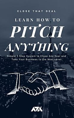 Learn How to Pitch Anything