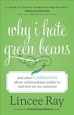 Why I Hate Green Beans