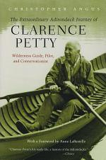 The Extraordinary Adirondack Journey of Clarence Petty