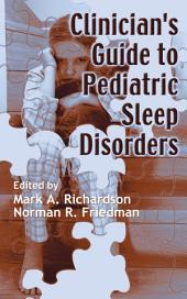 Clinician's Guide to Pediatric Sleep Disorders