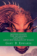 Skipper Fights the Jacanadra Chapter 1 Arise Red Dragon of Wales PDF