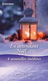 En attendant Noël...: Un Noël à Ridgeway - Le plus beau des Noël - La magie des flocons - Une maman en cadeau