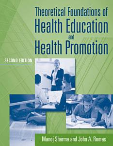 Theoretical Foundations of Health Education and Health Promotion Book