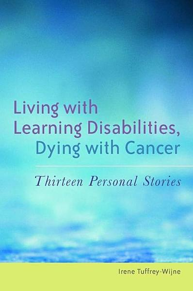 Living with Learning Disabilities  Dying with Cancer PDF