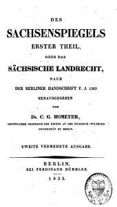 Des Sachsenspiegels erster Theil oder das Sächsische Landrecht nach der Berliner Handschrift v. J. 1369
