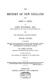 The History of New England from 1630 to 1649: Volume 1