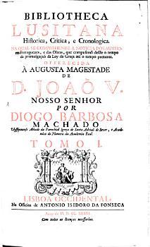 Bibliotheca Lusitana historica  critica  e cronologica     dos Authores Portuguezes  e das obras que compuser  o PDF