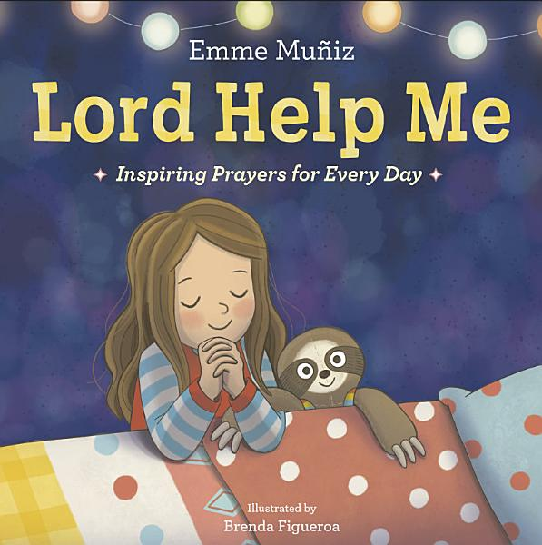 Download Lord Help Me Book