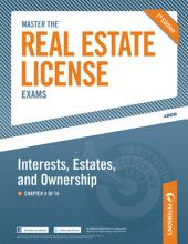 Master the Real Estate License Exams: Interest, Estates and Ownership: Chapter 4 of 14, Edition 7