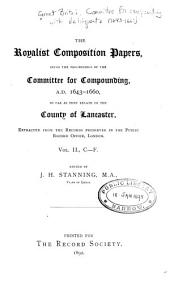 The Royalist Composition Papers: Being the Proceedings of the Committee for Compounding, A.D. 1643-1660, So Far as They Relate to the County of Lancaster, Volume 26