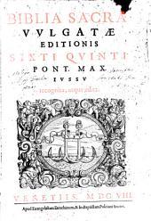 Biblia sacra vulgatae editionis Sixti V. jussu recognita atque edita