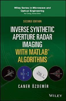 Inverse Synthetic Aperture Radar Imaging With MATLAB Algorithms PDF