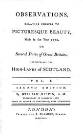 Observations, Relative Chiefly to Picturesque Beauty, Made in the Year 1776, on Several Parts of Great Britain: Particularly the High-lands of Scotland ...
