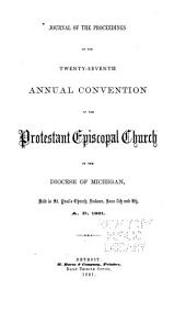 Journal of the Proceedings of the ... Annual Convention of the Protestant Episcopal Church in the Diocese of Michigan: Held in ..., Volumes 27-33