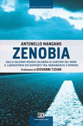 Zenobia: Dalla Salerno-Reggio Calabria ai cantieri del Nord. Il laboratorio dei rapporti tra 'ndrangheta e imprese